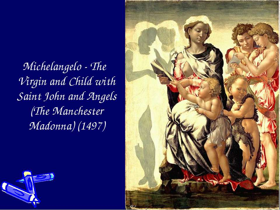 Michelangelo - The Virgin and Child with Saint John and Angels (The Mancheste...
