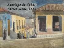 Santiago de Cuba: Street Scene, 1885