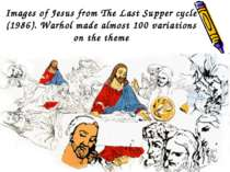 Images of Jesus from The Last Supper cycle (1986). Warhol made almost 100 var...
