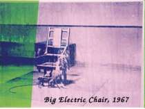 Big Electric Chair, 1967