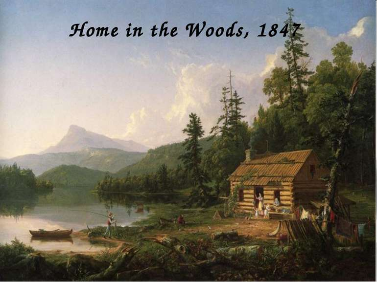 Home in the Woods, 1847
