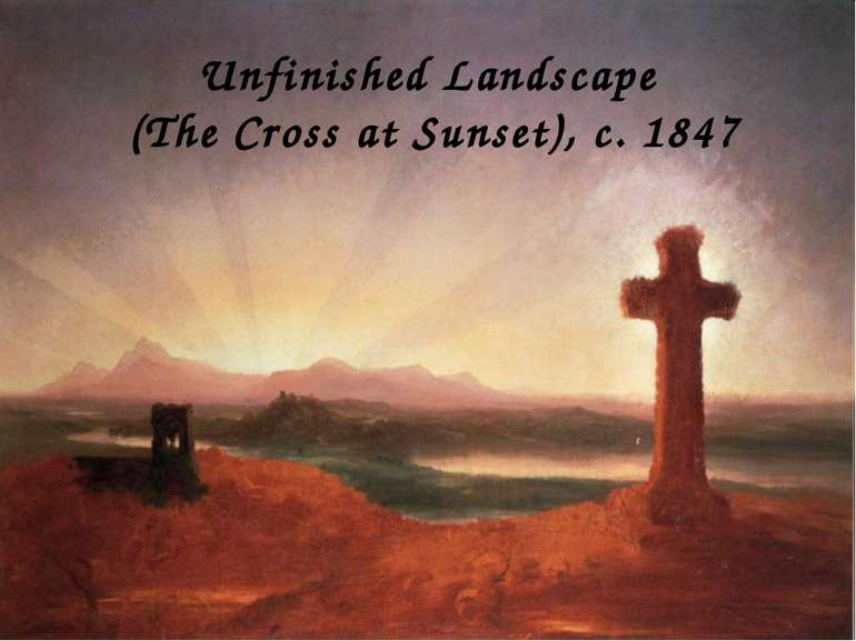 Unfinished Landscape (The Cross at Sunset), c. 1847