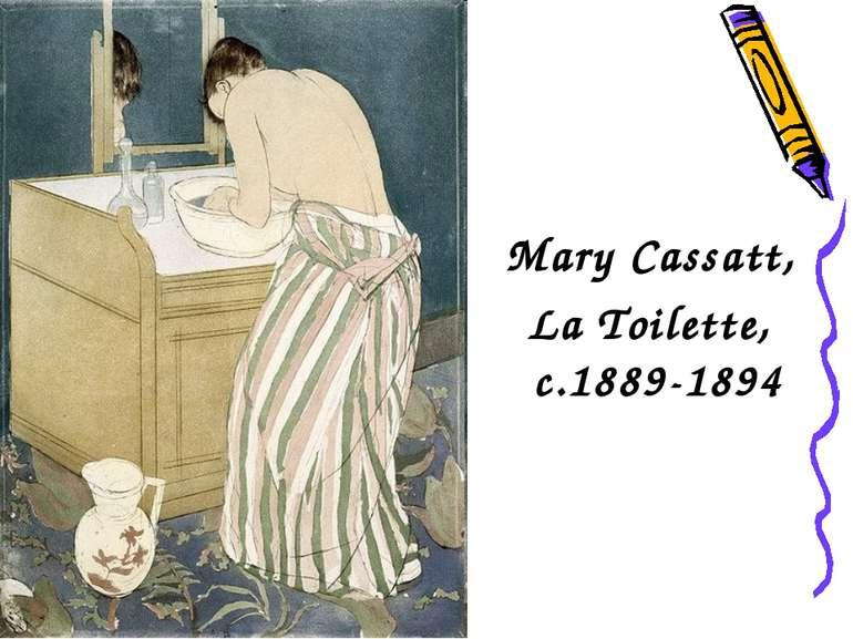 Mary Cassatt, La Toilette, c.1889-1894