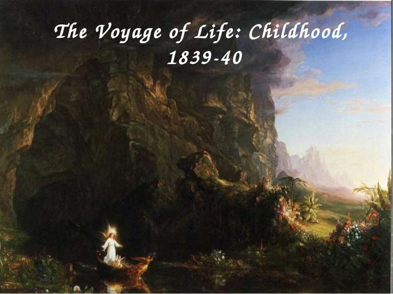 The Voyage of Life: Childhood, 1839-40