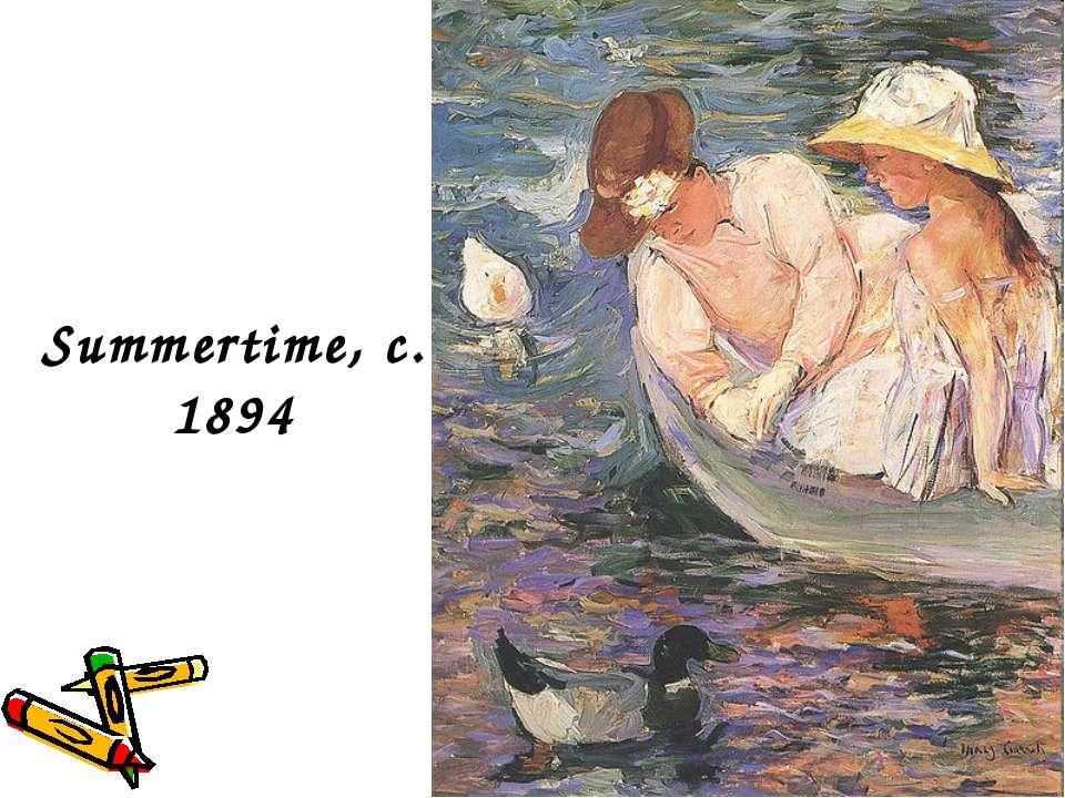 Summertime, c. 1894