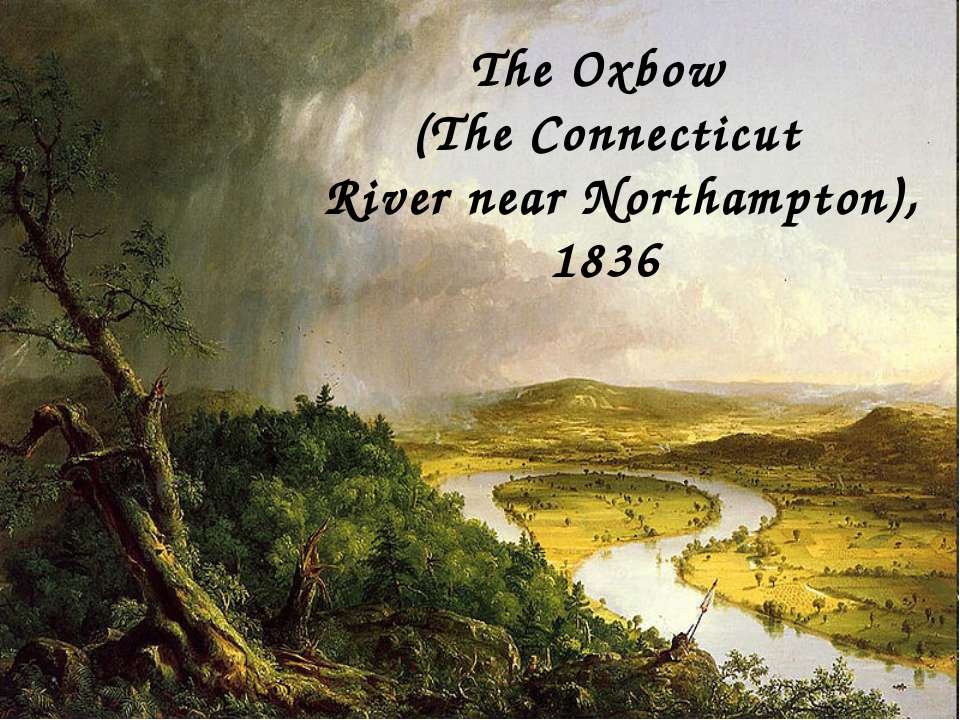 The Oxbow (The Connecticut River near Northampton), 1836