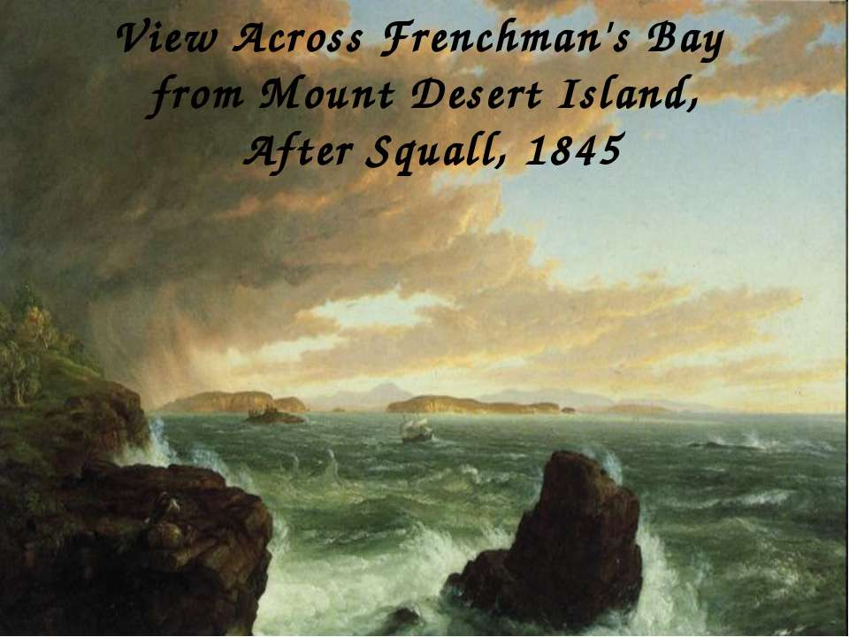 View Across Frenchman's Bay from Mount Desert Island, After Squall, 1845