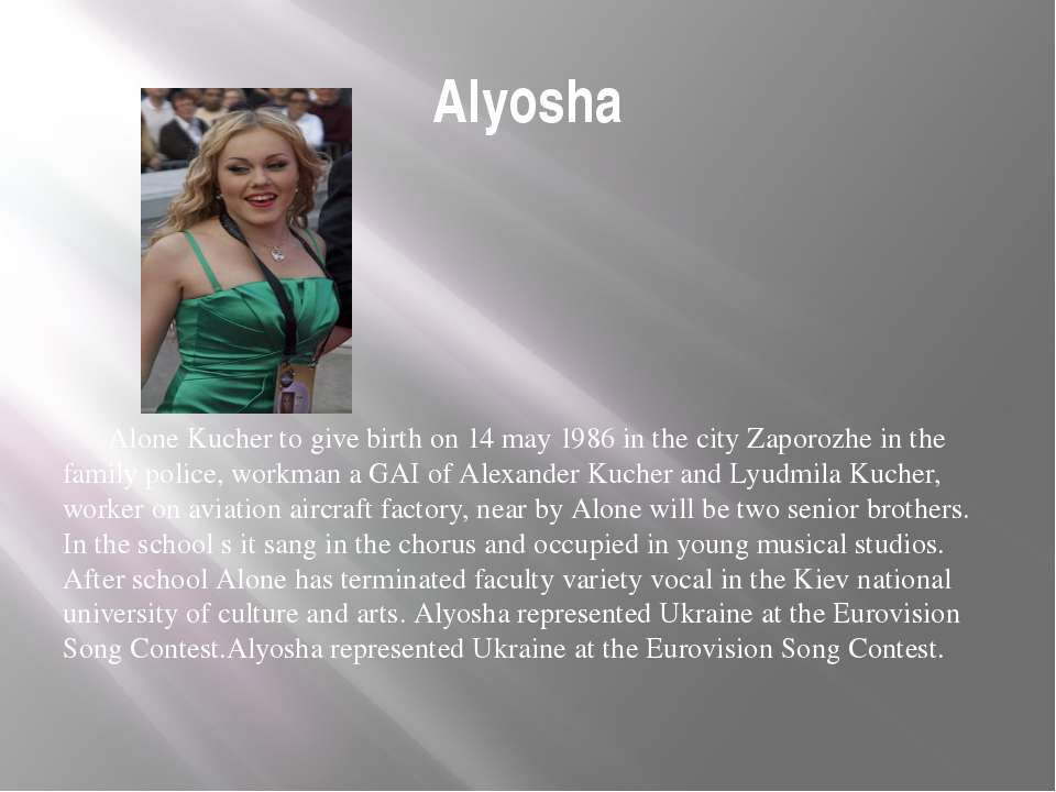 Alyosha Alone Kucher to give birth on 14 may 1986 in the city Zaporozhe in th...