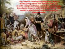 The American Thanksgiving began as a feast of thanksgiving almost four hundre...