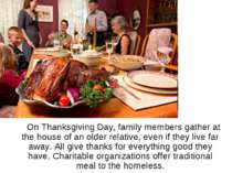 On Thanksgiving Day, family members gather at the house of an older relative,...