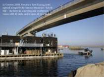 In October 2008, Sweden's first floating hotel opened alongside the famous re...