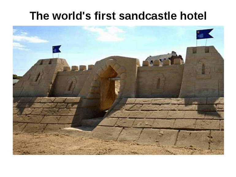 The world's first sandcastle hotel