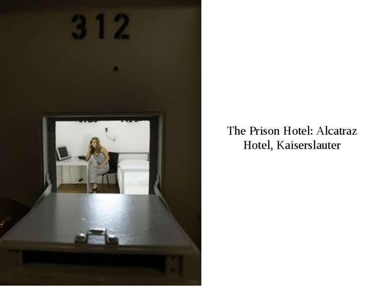The Prison Hotel: Alcatraz Hotel, Kaiserslauter
