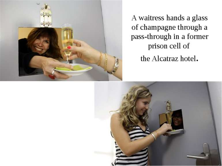 A waitress hands a glass of champagne through a pass-through in a former pris...