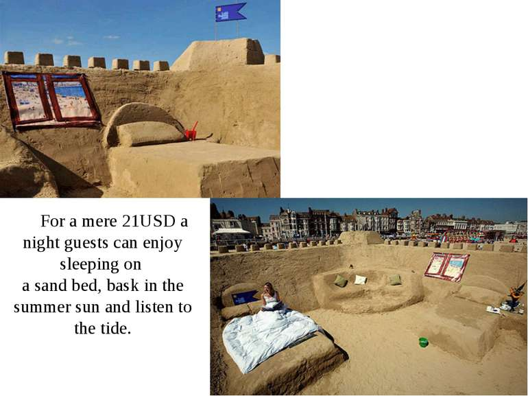For a mere 21USD a night guests can enjoy sleeping on a sand bed, bask in the...