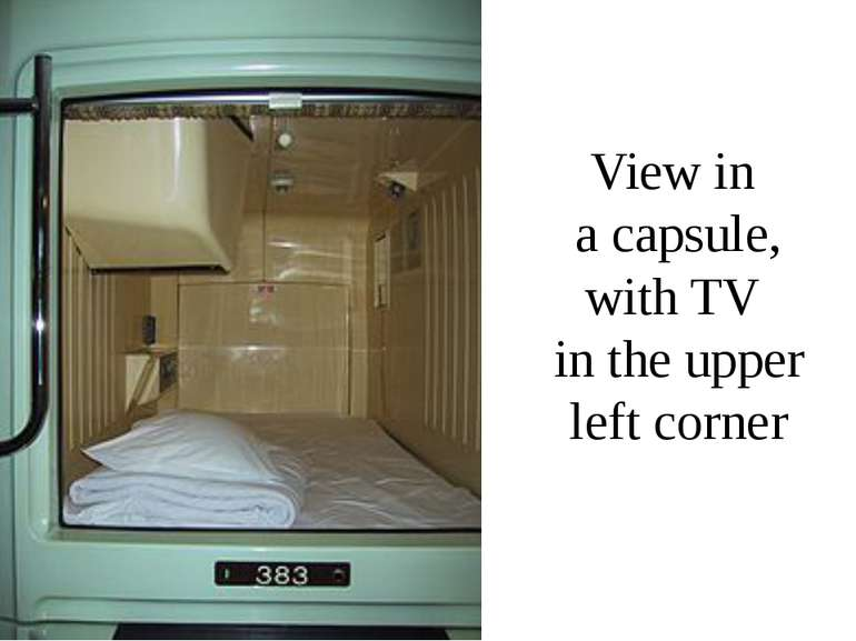 View in a capsule, with TV in the upper left corner