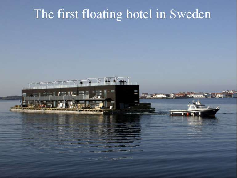 The first floating hotel in Sweden
