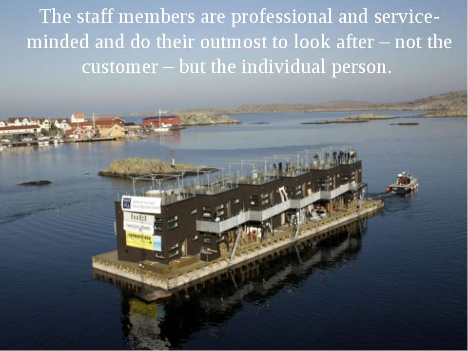 The staff members are professional and service-minded and do their outmost to...