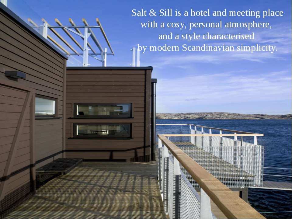 Salt & Sill is a hotel and meeting place with a cosy, personal atmosphere, an...