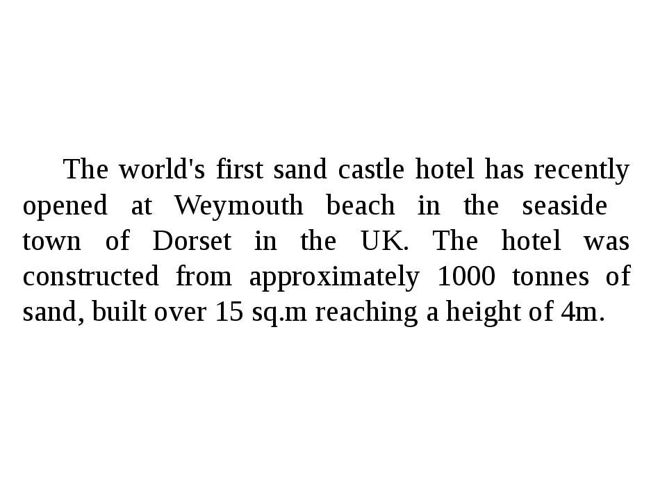 The world's first sand castle hotel has recently opened at Weymouth beach in ...