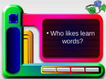 Who likes learn words?