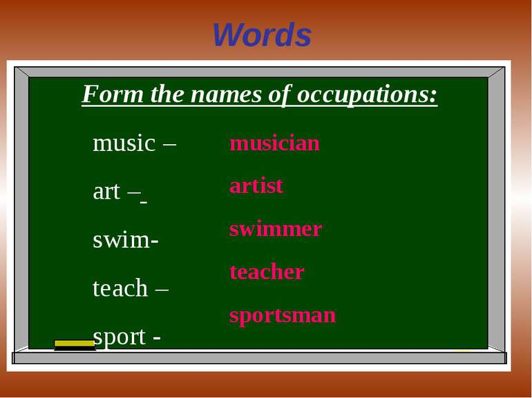 Words Form the names of occupations: music – art – swim- teach – sport - musi...