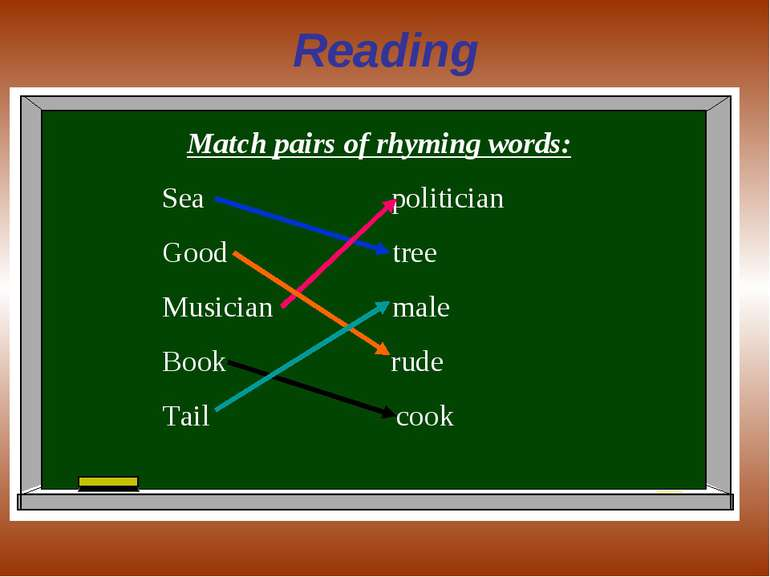 Reading Match pairs of rhyming words: Sea politician Good tree Musician male ...