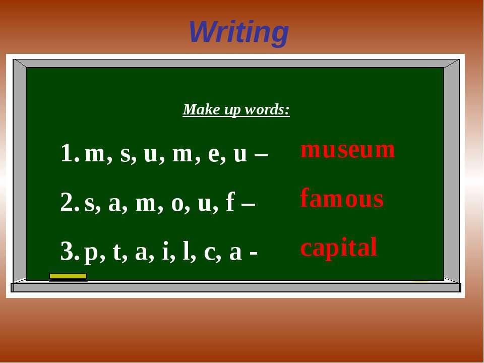 Writing Make up words: m, s, u, m, e, u – s, a, m, o, u, f – p, t, a, i, l, c...