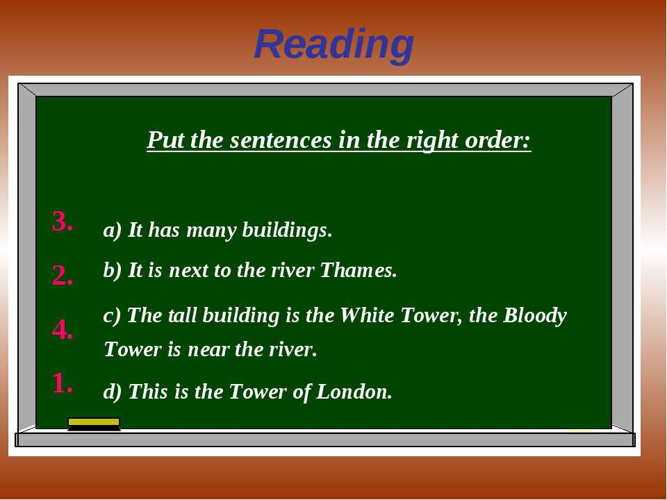 Reading Put the sentences in the right order: а) It has many buildings. b) It...