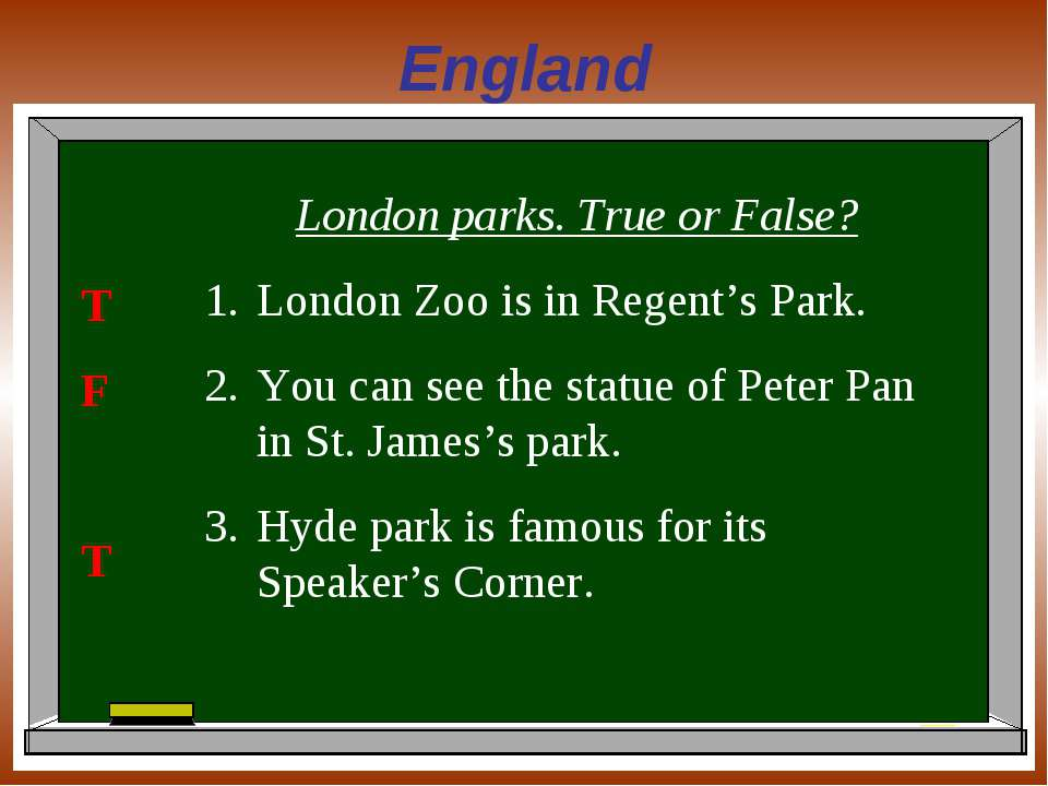 England London parks. True or False? London Zoo is in Regent's Park. You can ...