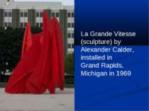 La Grande Vitesse (sculpture) by Alexander Calder, installed in Grand Rapids,...