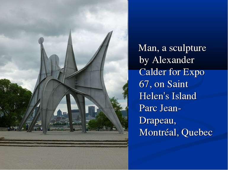 Man, a sculpture by Alexander Calder for Expo 67, on Saint Helen's Island Par...