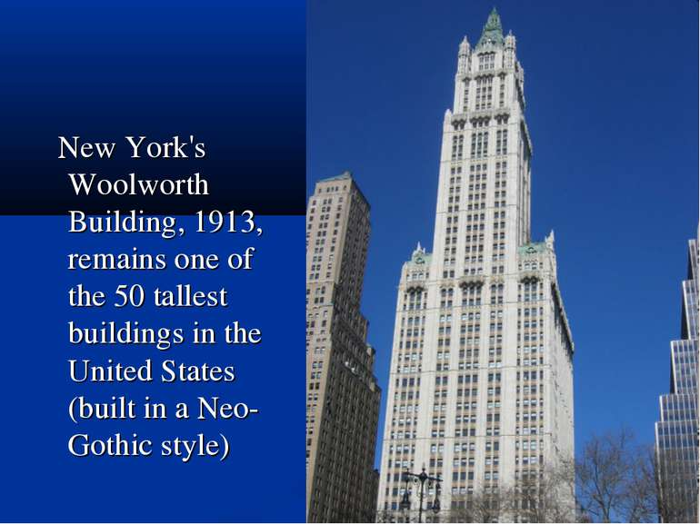 New York's Woolworth Building, 1913, remains one of the 50 tallest buildings ...