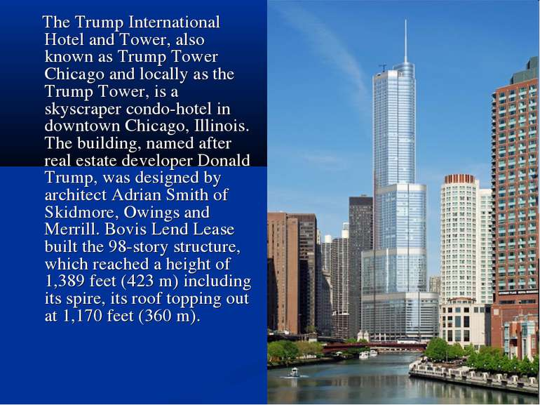 The Trump International Hotel and Tower, also known as Trump Tower Chicago an...