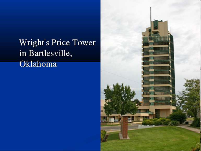 Wright's Price Tower in Bartlesville, Oklahoma