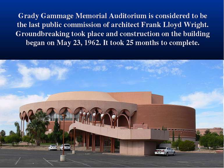 Grady Gammage Memorial Auditorium is considered to be the last public commiss...
