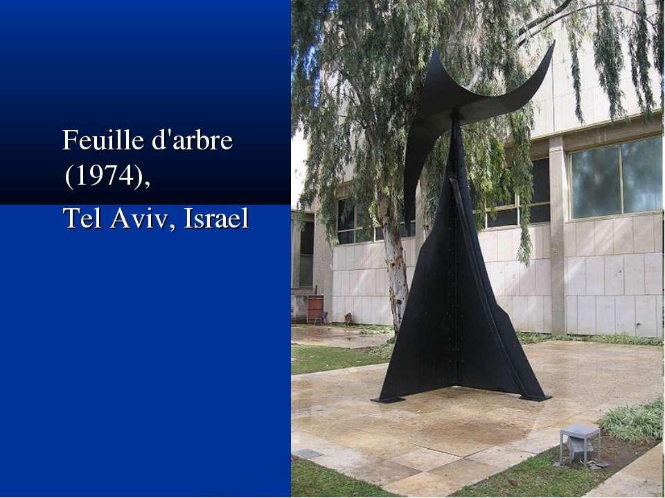 Feuille d'arbre (1974), Tel Aviv, Israel