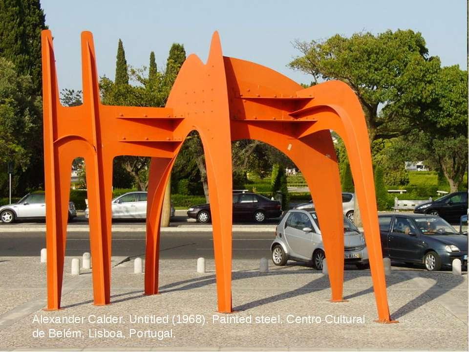 Alexander Calder. Untitled (1968). Painted steel. Centro Cultural de Belém, L...