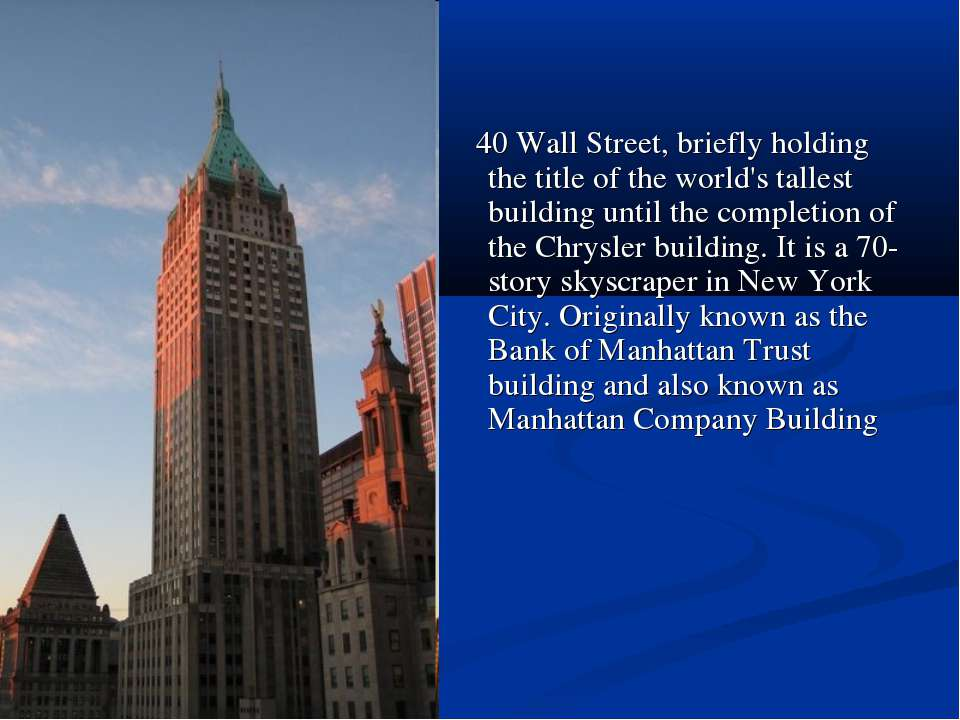 40 Wall Street, briefly holding the title of the world's tallest building unt...