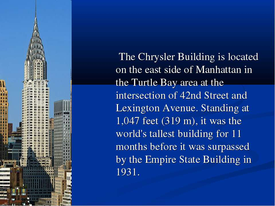 The Chrysler Building is located on the east side of Manhattan in the Turtle ...
