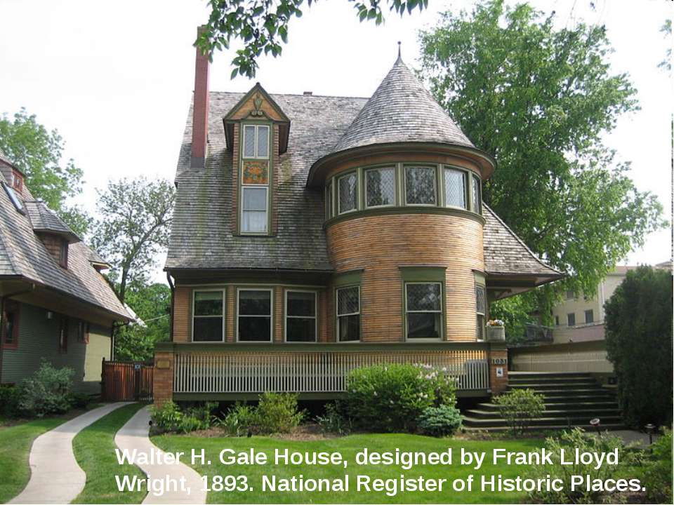 Walter H. Gale House, designed by Frank Lloyd Wright, 1893. National Register...