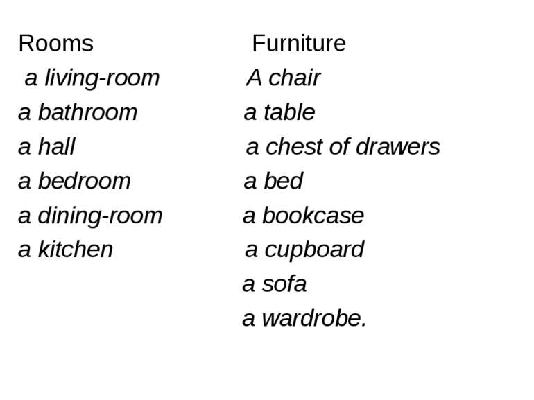 Rooms Furniture a living-room A chair a bathroom a table a hall a chest of dr...