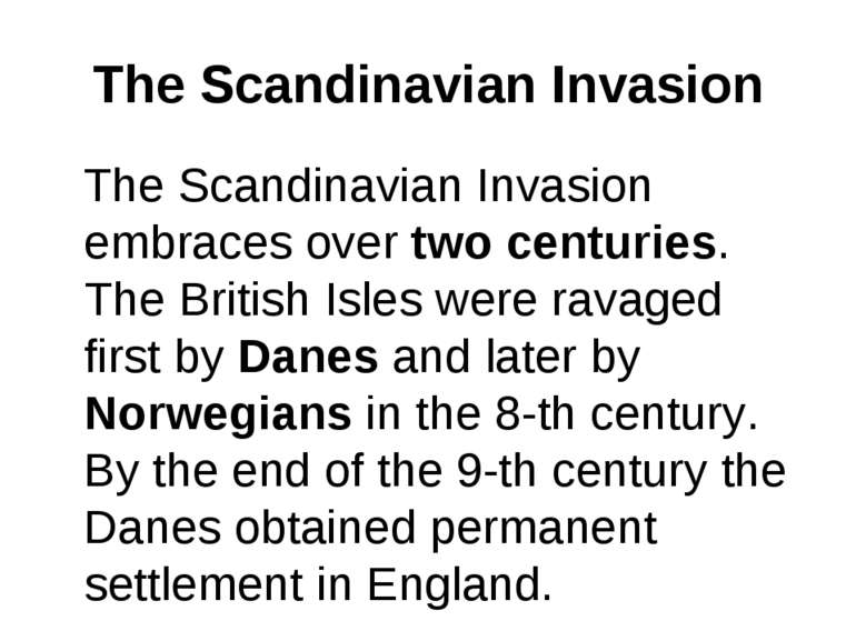 The Scandinavian Invasion The Scandinavian Invasion embraces over two centuri...