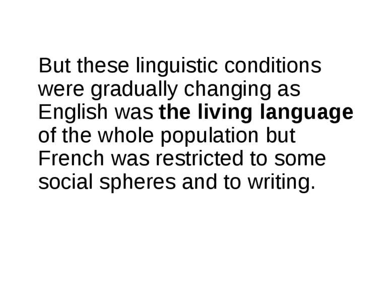 But these linguistic conditions were gradually changing as English was the li...