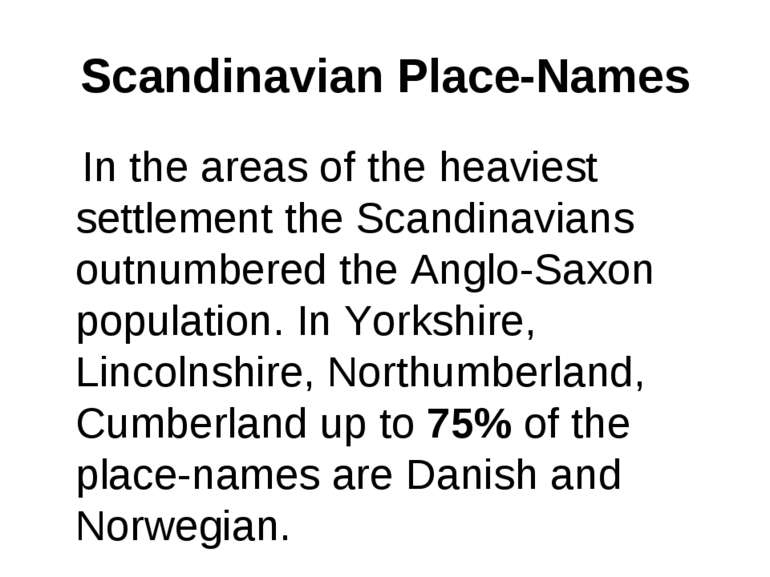 Scandinavian Place-Names In the areas of the heaviest settlement the Scandina...