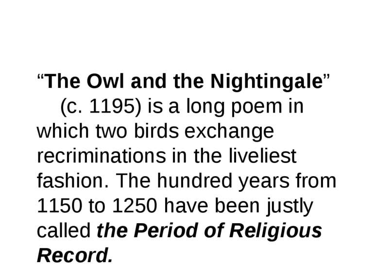 """The Owl and the Nightingale"" (c. 1195) is a long poem in which two birds exc..."
