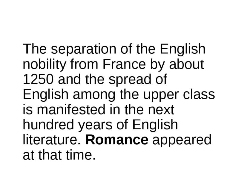 The separation of the English nobility from France by about 1250 and the spre...