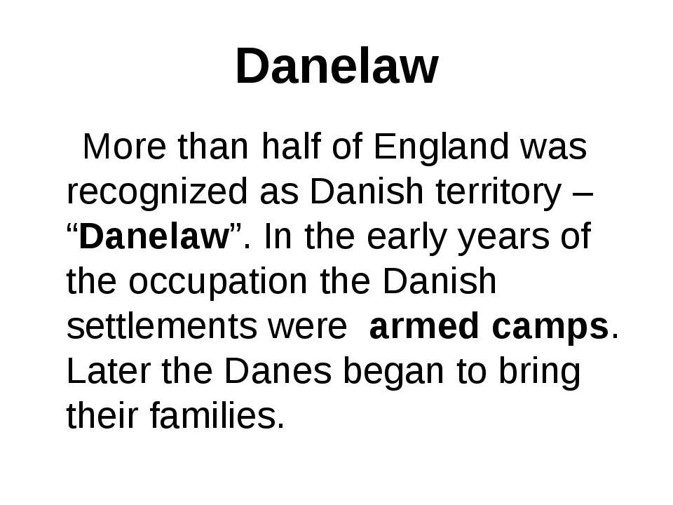 "Danelaw More than half of England was recognized as Danish territory – ""Danel..."