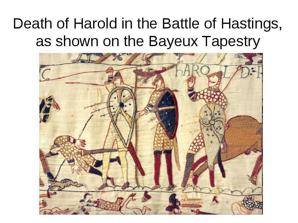 Death of Harold in the Battle of Hastings, as shown on the Bayeux Tapestry