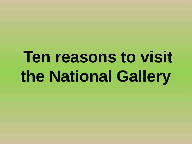 Ten reasons to visit the National Gallery